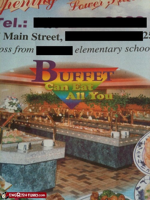 all you can eat,buffet,can eat all of you,engrish funny,food,g rated