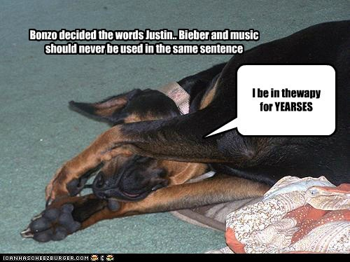 Bonzo decided the words Justin.. Bieber and music should never be used in the same sentence I be in thewapy for YEARSES