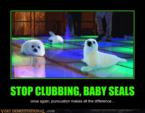 baby seals,grammar,hilarious,punctuation,the club