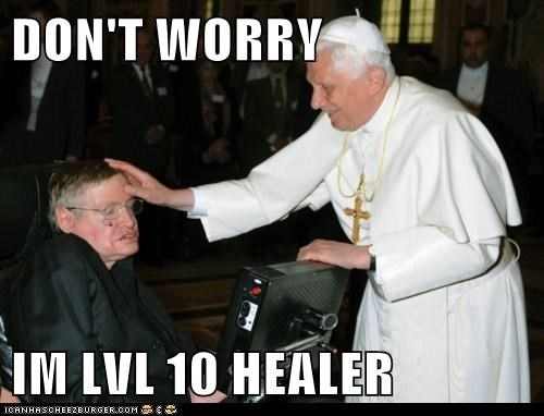 DON'T WORRY IM LVL 10 HEALER