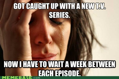 First World Problems netflix television videos week - 5815397632