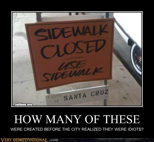 closed,hilarious,idiots,sidewalk,sign