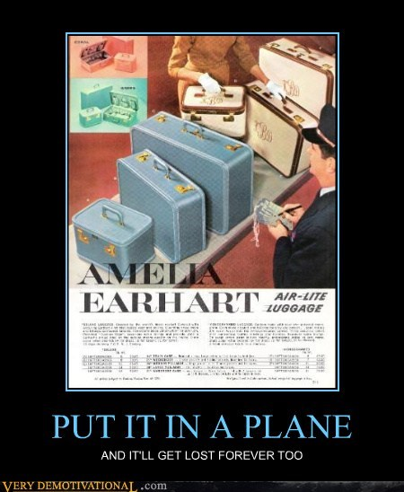 amelia earhart hilarious lost luggage wtf plane - 5815979520