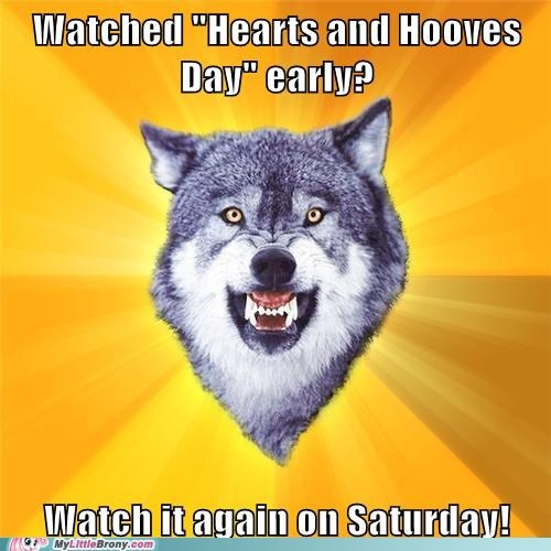 Courage Wolf,early,heaves and hooves,leak,meme,saturday