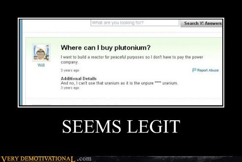 hilarious,plutonium,seems legit,terrorist,yahoo answers