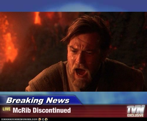 Breaking News - McRib Discontinued