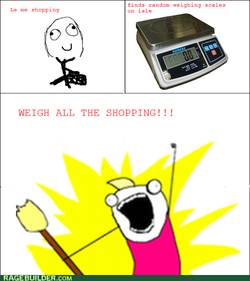 all the things,Rage Comics,scale,shopping