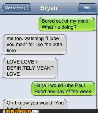 auto correct bromance i love you man love lube paul rudd - 5818768384