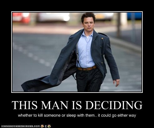 Captain Jack Harkness,deciding,either way,kill,sleep with you,Torchwood