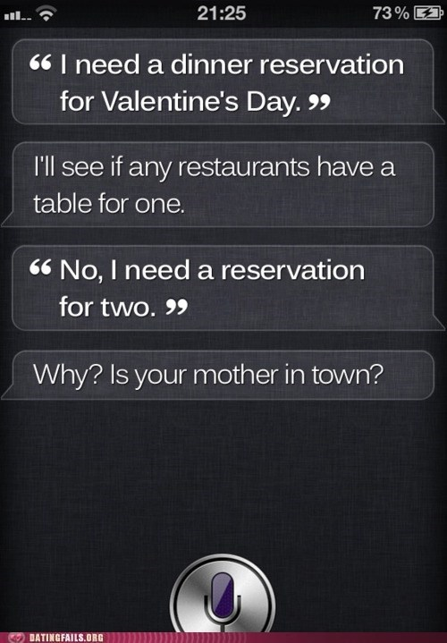 dinner,iphone,reservations,siri,Valentines day,your mom