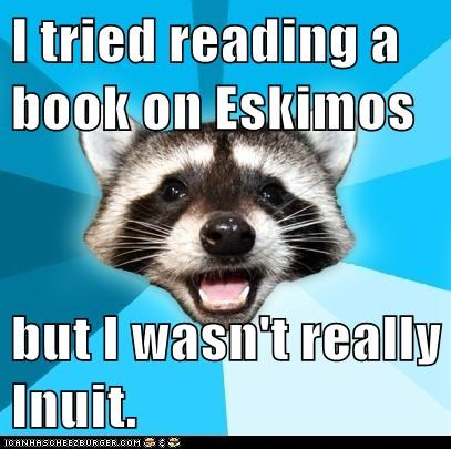 books eskimos inuit Lame Pun Coon puns raccoons reading - 5819810304