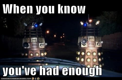 daleks,doctor who,drinking,drive,had enough