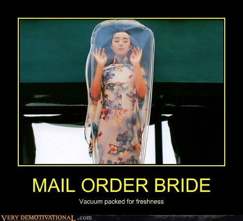 eww,hilarious,mail order bride,vacuum packed