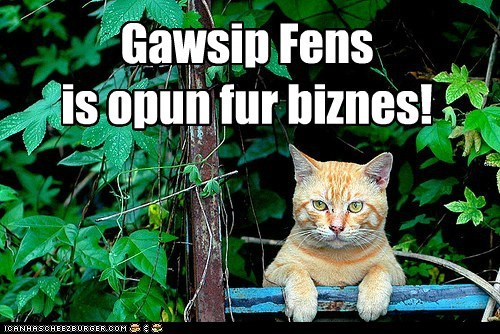 business,fens,gossip,gossiping,grapevine,open,pun,tabby