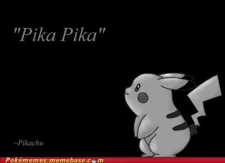 best of week going down in history Memes pika pika pikachu wise words - 5828085504