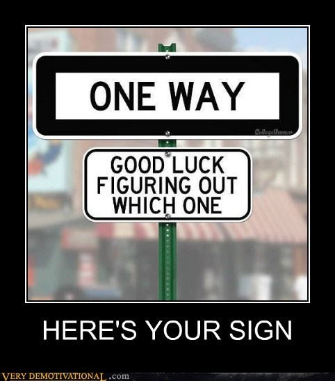 collge humor,hilarious,one way,sign,wtf