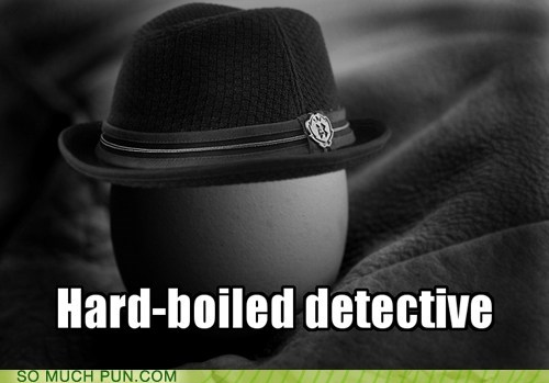 detective,double meaning,egg,fedora,hard boiled,hat,literalism