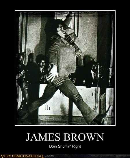 dancing james brown Pure Awesome shufflin wtf - 5829394944