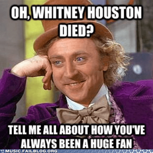 dead Death fan whitney houston Willy Wonka - 5832741120