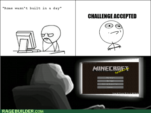Challenge Accepted,forever alone screen,minecraft,Rage Comics,rome