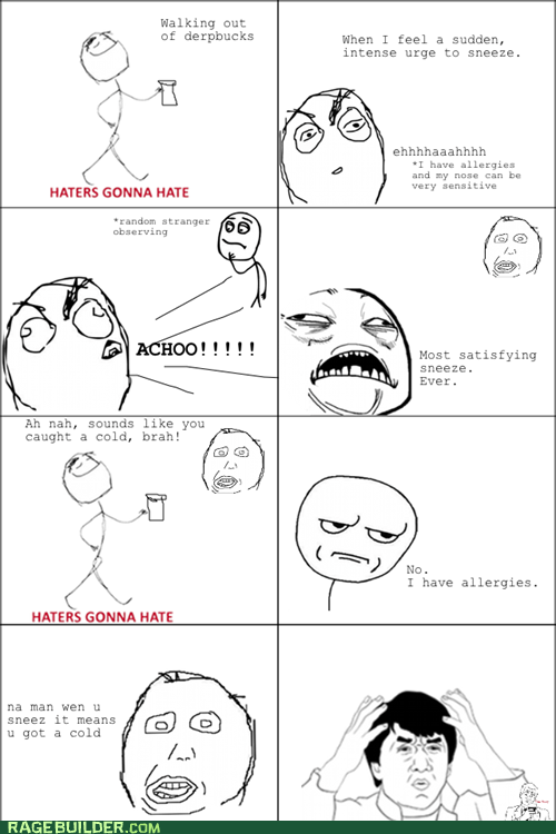 are you kidding me cold haters gonna hate Rage Comics sneeze - 5832920576