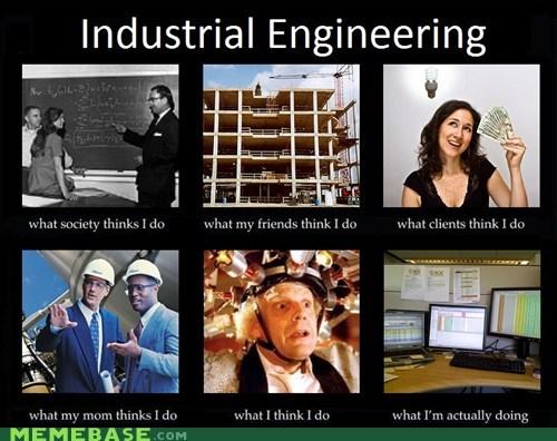 How People View Me industrial engineers mom school what - 5833205760