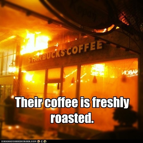 Their coffee is freshly roasted.