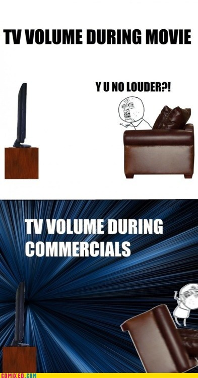 best of week blast commercials too loud TV volume Y U No Guy