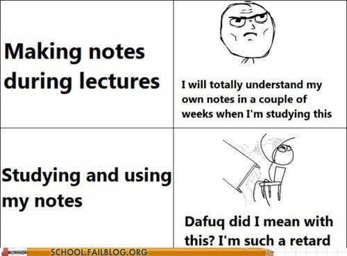 future me,never understands,studying,such a tard,taking notes