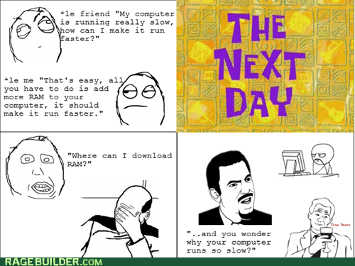 computers,dumb,Rage Comics,ram,true story