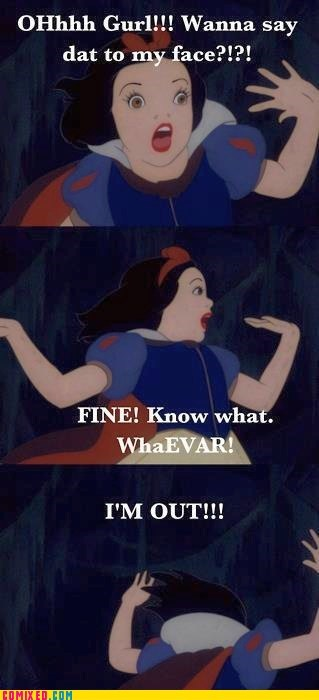 best of week,derp,disney,From the Movies,gurl,im-outta-here,snow white