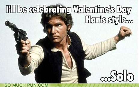 double meaning Hall of Fame Han Solo name plans solo star wars surname Valentines day - 5839975680