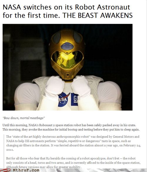 job in jeopardy nasa robot astronaut the beast awakens the end is nigh - 5840582656