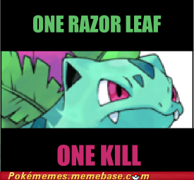 ivysaur,level twenty,Memes,one shot one kill,razor leaf