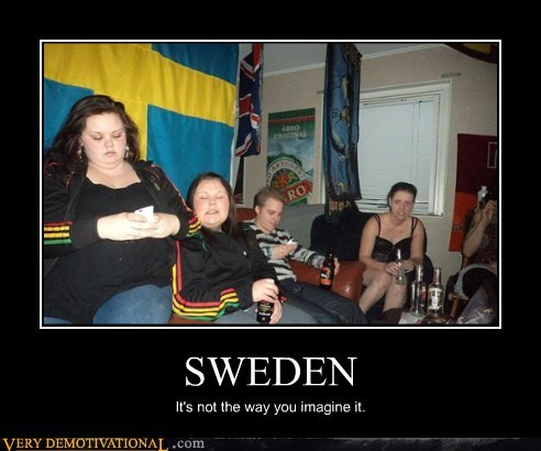 SWEDEN It's not the way you imagine it.