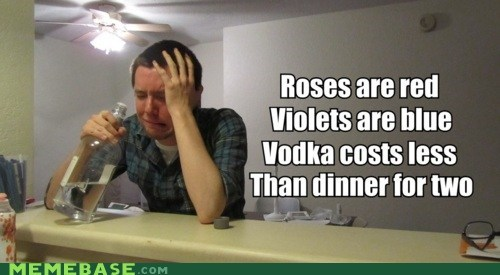 dinner,flowers,Memes,Valentines day,violets,vodka
