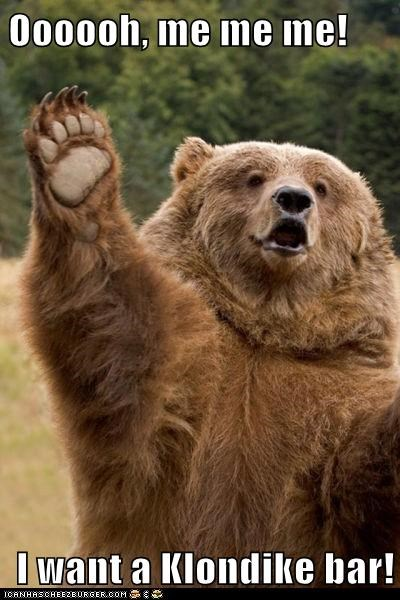 bear food i want one klondike bar pick me - 5845769216