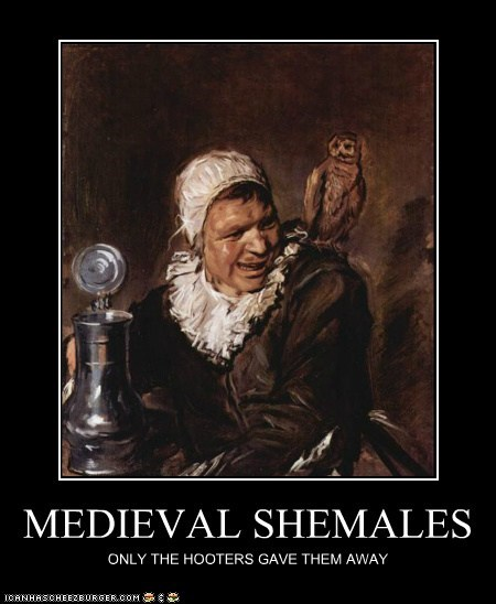 MEDIEVAL SHEMALES ONLY THE HOOTERS GAVE THEM AWAY
