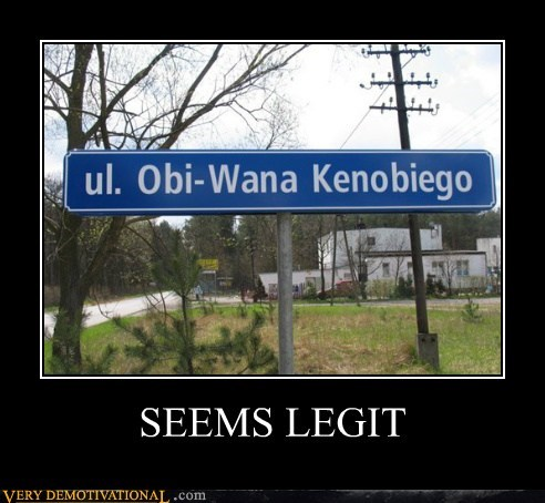 hilarious obi-wan kenobi seems legit sign - 5847837184