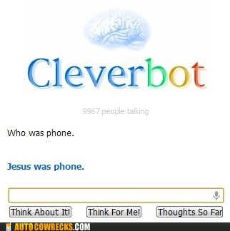 Cleverbot,faith,jesus,religion,who was phone