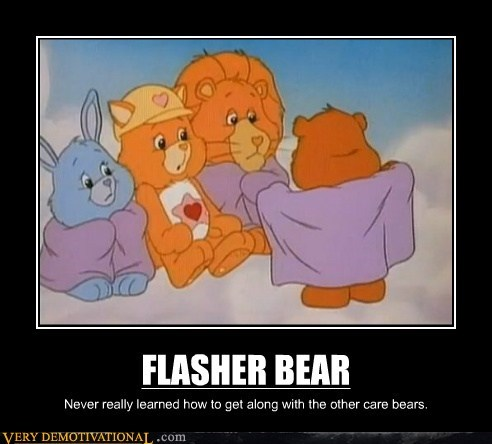 FLASHER BEAR Never really learned how to get along with the other care bears.