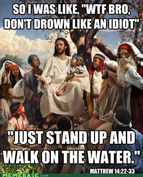 bros LOL Jesus real scripture water - 5848963072