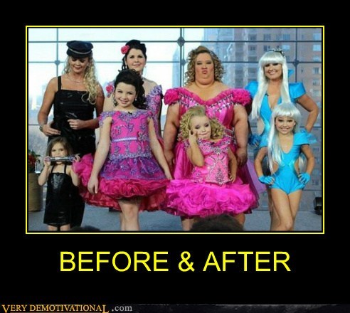 after,before,eww,hilarious,toddlers and tiaras