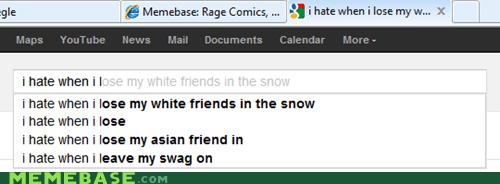 auto complete google i hate it when white friends - 5849771520