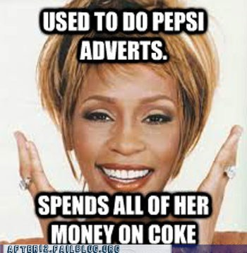 coke,drugs,pepsi,soda,too soon,whitney houston