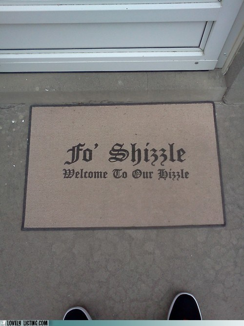 doormat,hizzle,shizzle,snoop dogg