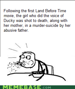 cereal guy,childhood,ducky,Land Before Time,ruined,sorry