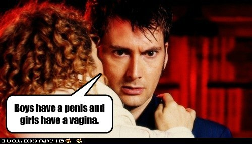 Boys have a penis and girls have a vagina.