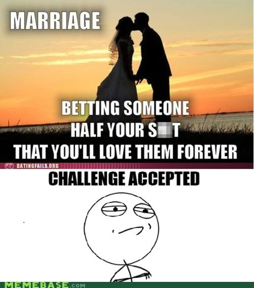 Challenge Accepted love marriage weddings - 5852329728