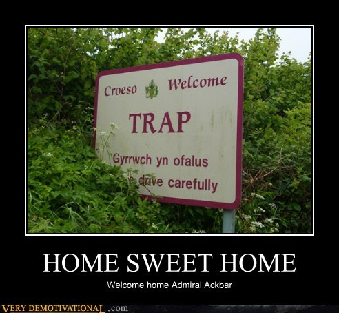admrial ackbar hilarious home sweet home trap - 5852755968